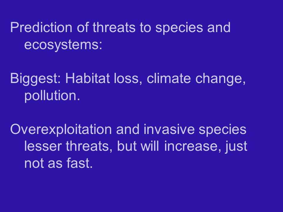 Prediction of threats to species and ecosystems: