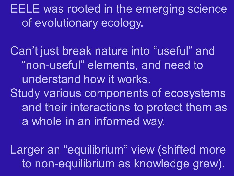 EELE was rooted in the emerging science of evolutionary ecology.