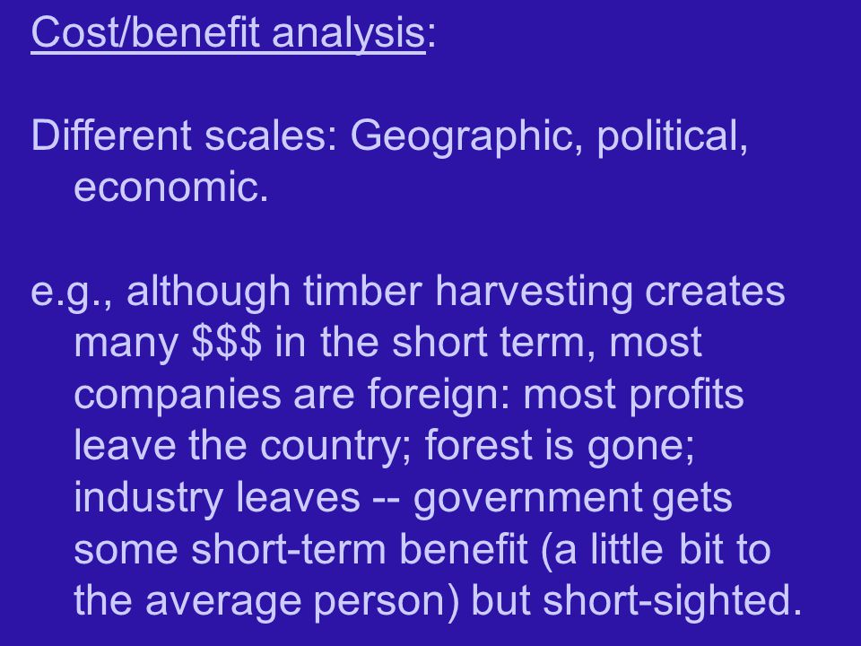 Cost/benefit analysis: