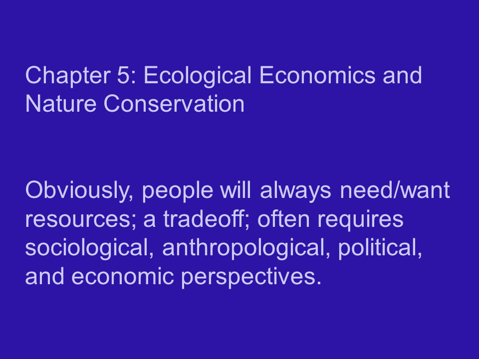 Chapter 5: Ecological Economics and Nature Conservation
