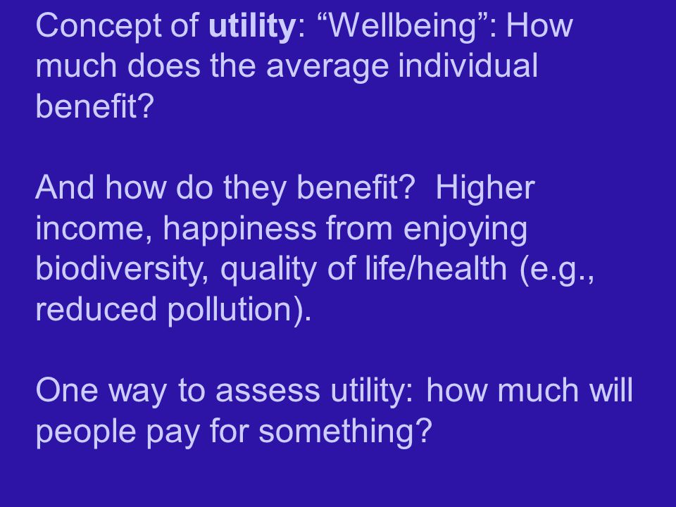 Concept of utility: Wellbeing : How much does the average individual benefit