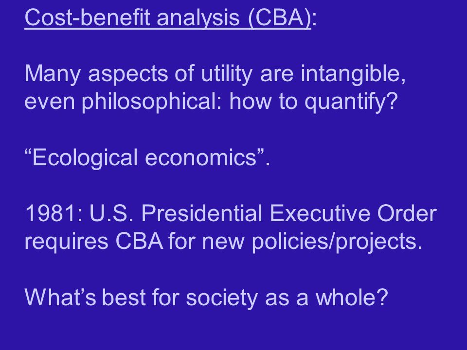 Cost-benefit analysis (CBA):