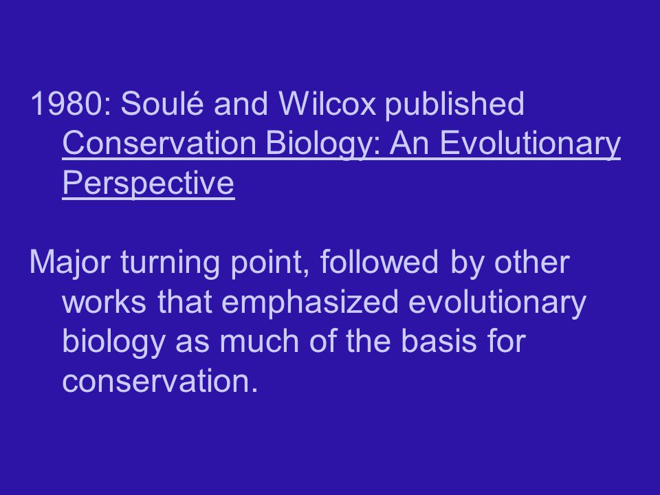 1980: Soulé and Wilcox published Conservation Biology: An Evolutionary Perspective