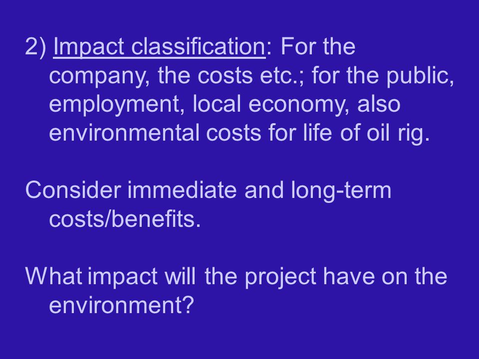 2) Impact classification: For the company, the costs etc