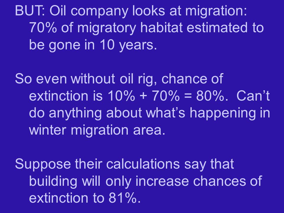 BUT: Oil company looks at migration: 70% of migratory habitat estimated to be gone in 10 years.