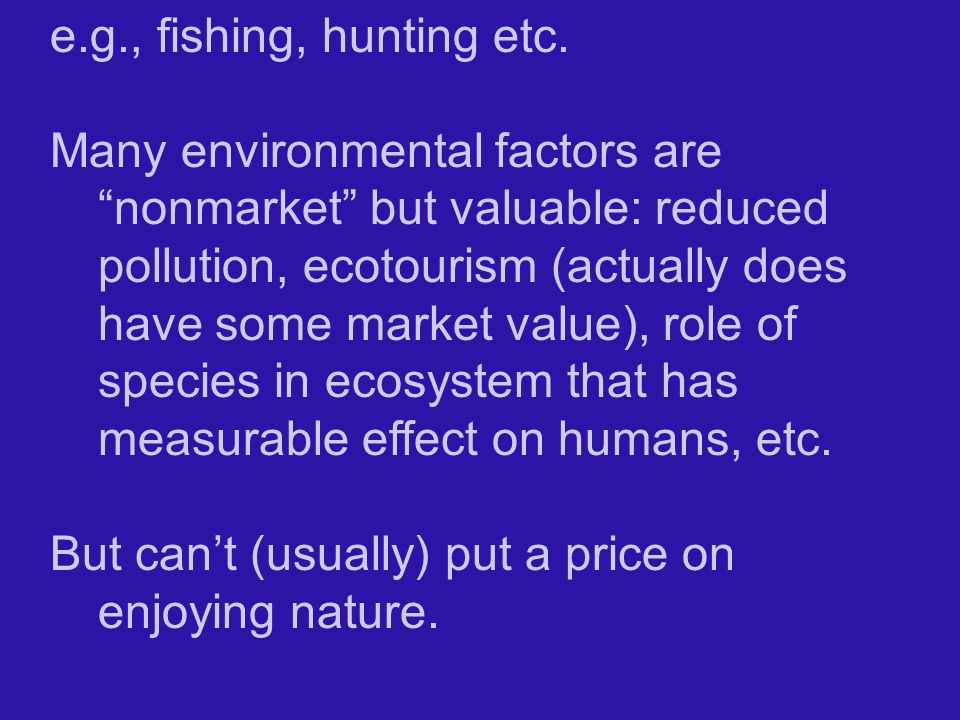 e.g., fishing, hunting etc.