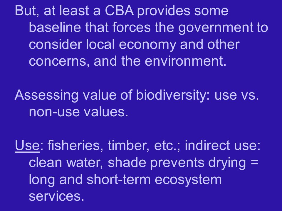 But, at least a CBA provides some baseline that forces the government to consider local economy and other concerns, and the environment.