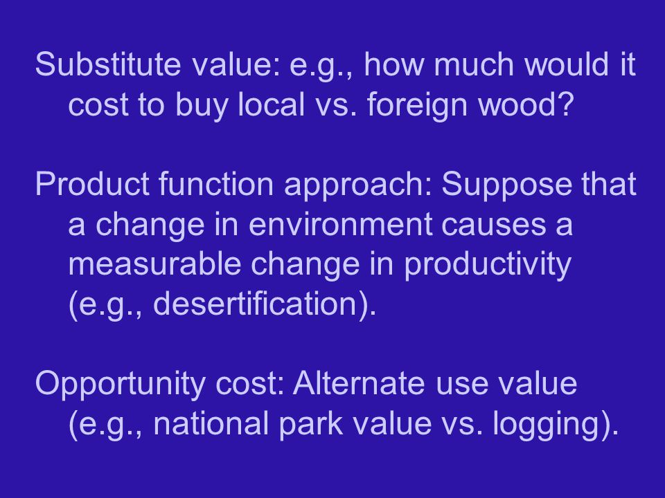 Substitute value: e. g. , how much would it cost to buy local vs