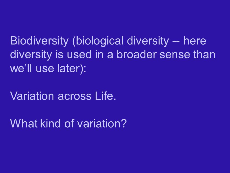 Biodiversity (biological diversity -- here