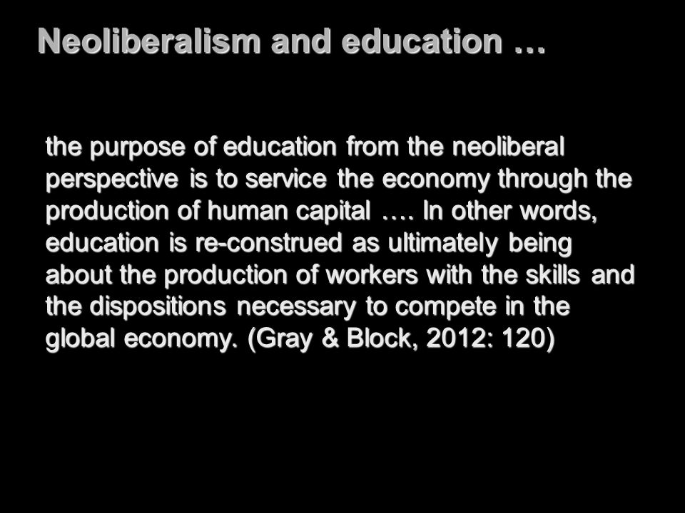 Neoliberalism and education …
