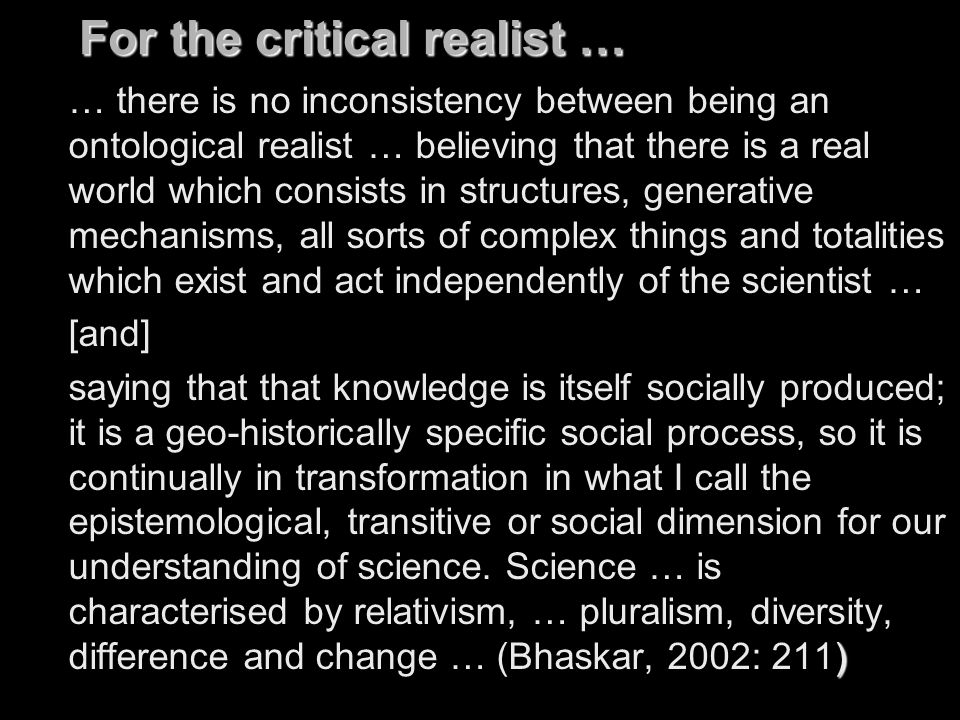 For the critical realist …