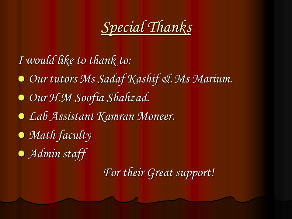 Special Thanks I would like to thank to:
