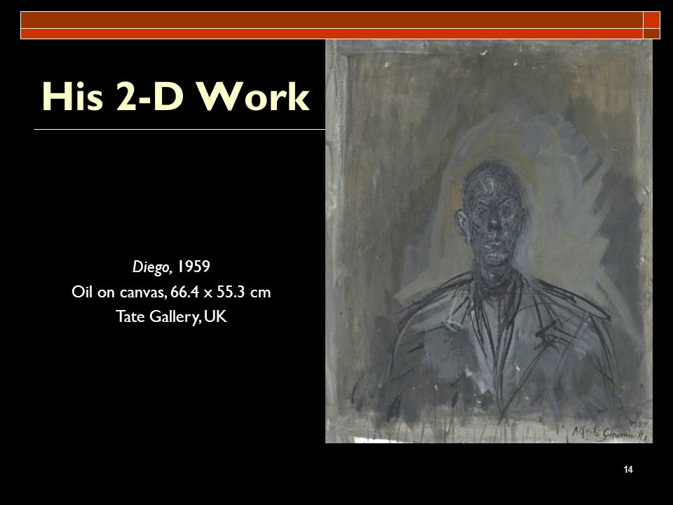 His 2-D Work Diego, 1959 Oil on canvas, 66.4 x 55.3 cm