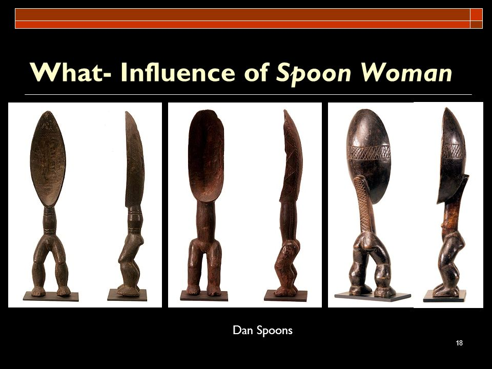 What- Influence of Spoon Woman