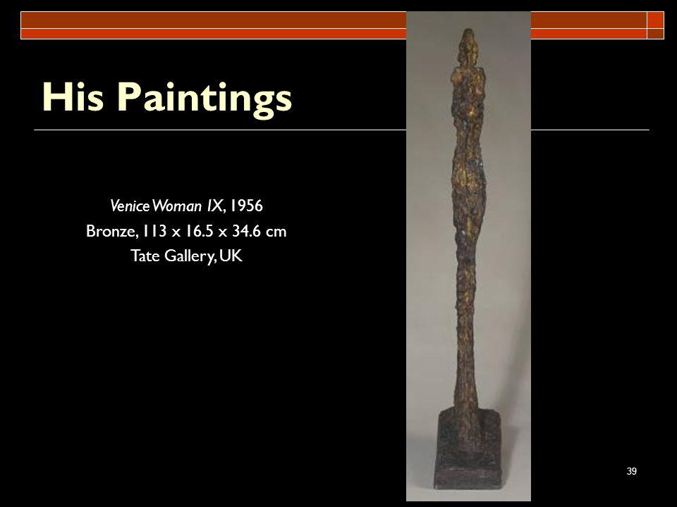 His Paintings Venice Woman IX, 1956 Bronze, 113 x 16.5 x 34.6 cm