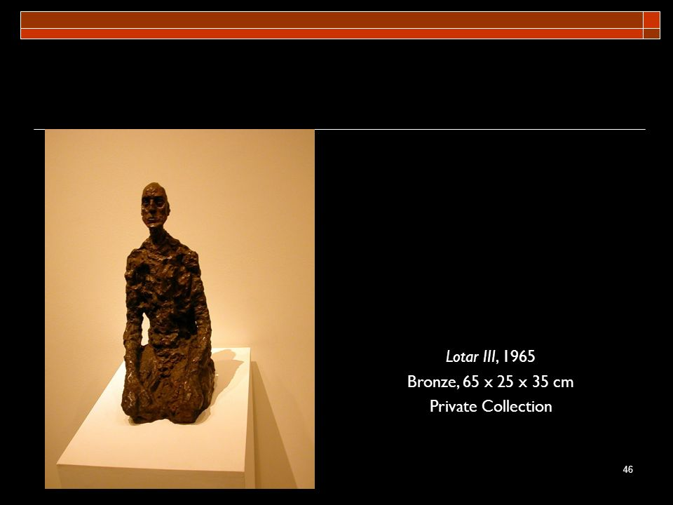 Lotar III, 1965 Bronze, 65 x 25 x 35 cm Private Collection