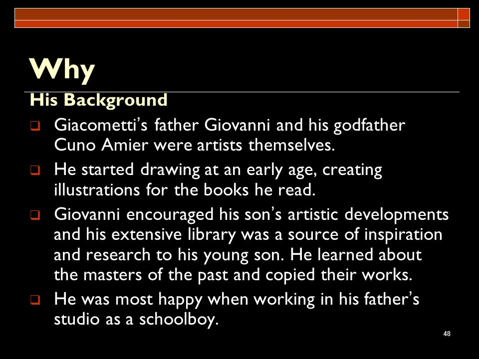 Why His Background. Giacometti's father Giovanni and his godfather Cuno Amier were artists themselves.