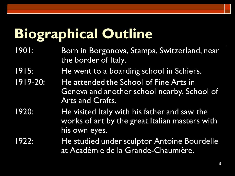 Biographical Outline 1901: Born in Borgonova, Stampa, Switzerland, near the border of Italy. 1915: He went to a boarding school in Schiers.