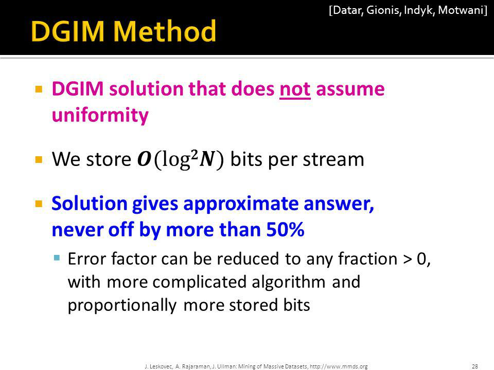 DGIM Method DGIM solution that does not assume uniformity