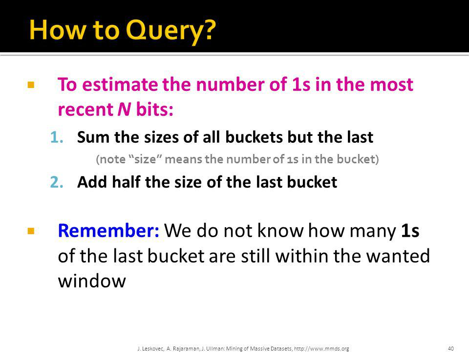 How to Query To estimate the number of 1s in the most recent N bits:
