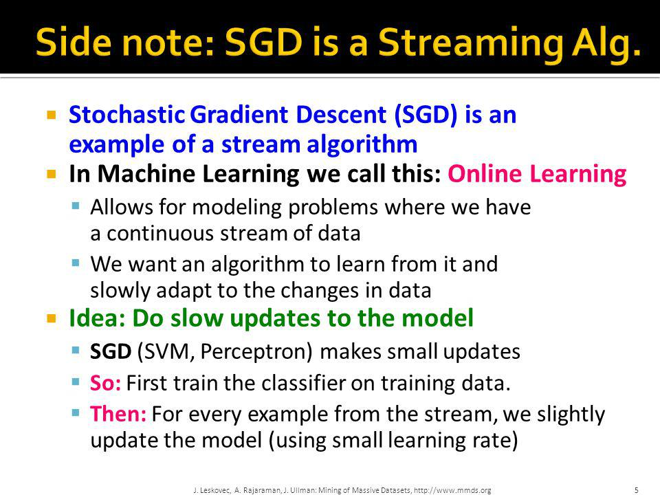 Side note: SGD is a Streaming Alg.