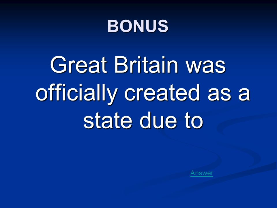 Great Britain was officially created as a state due to