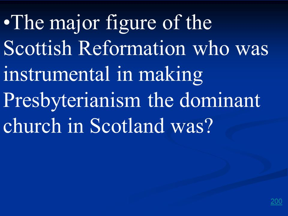 The major figure of the Scottish Reformation who was instrumental in making Presbyterianism the dominant church in Scotland was