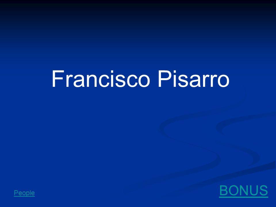 Francisco Pisarro BONUS People