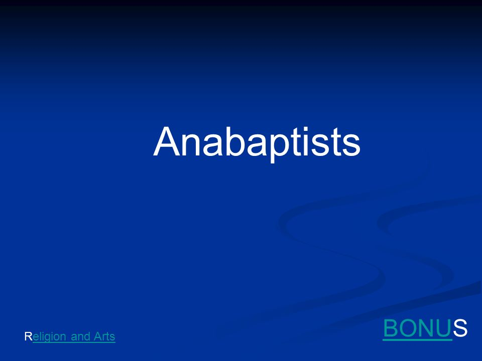 Anabaptists BONUS Religion and Arts
