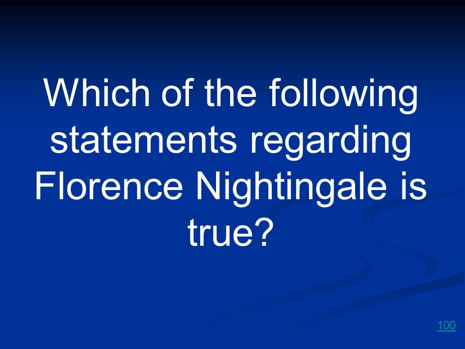 Which of the following statements regarding Florence Nightingale is true