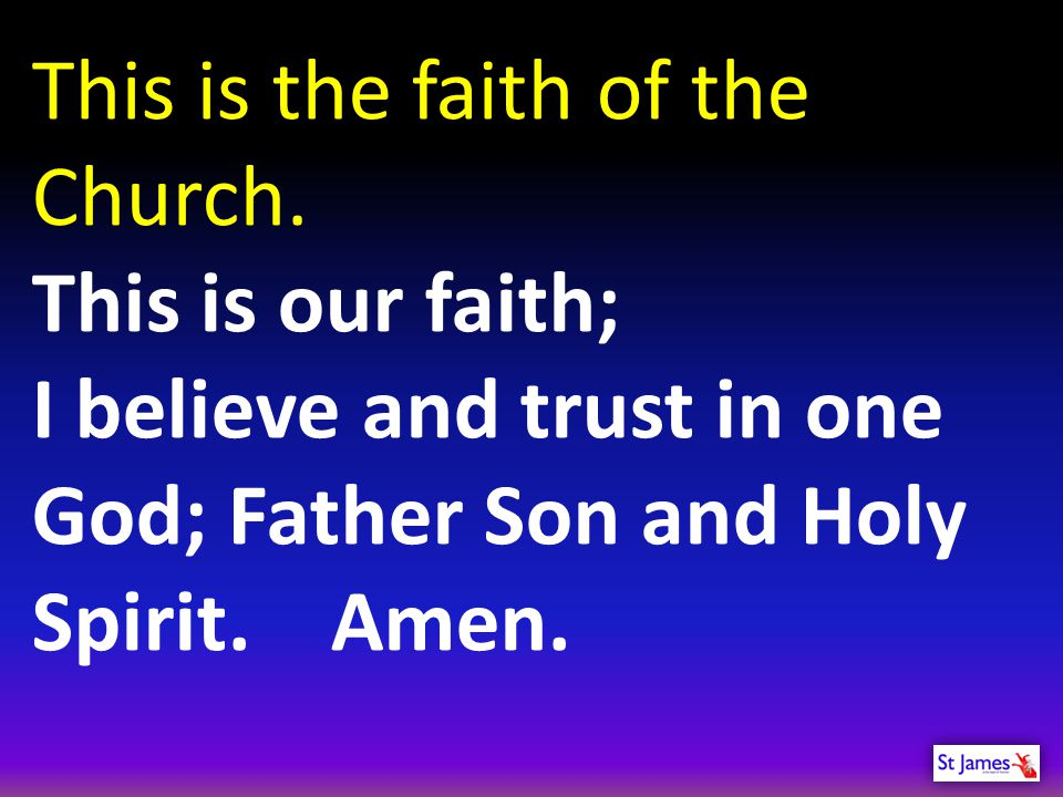 This is the faith of the Church