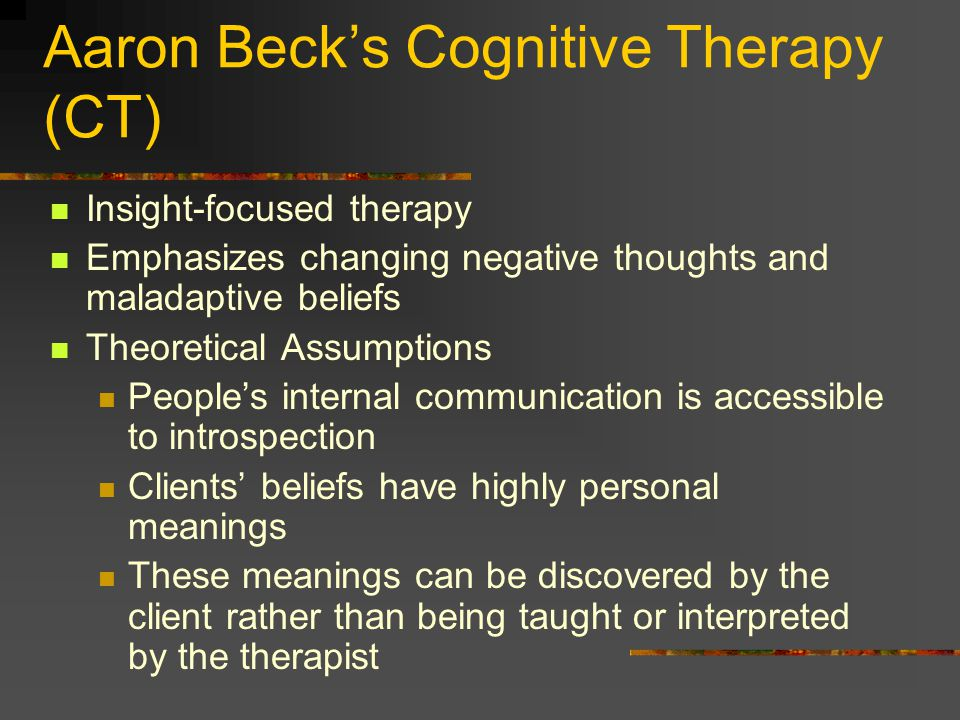 Aaron Beck's Cognitive Therapy (CT)