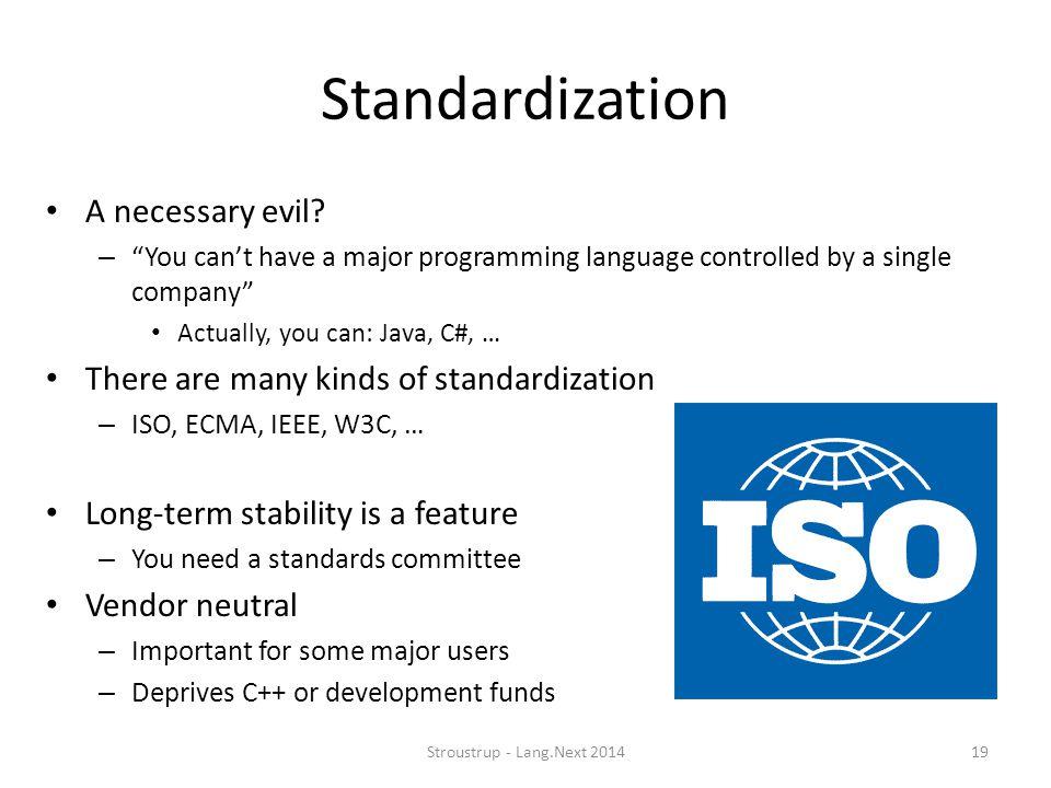 Standardization A necessary evil