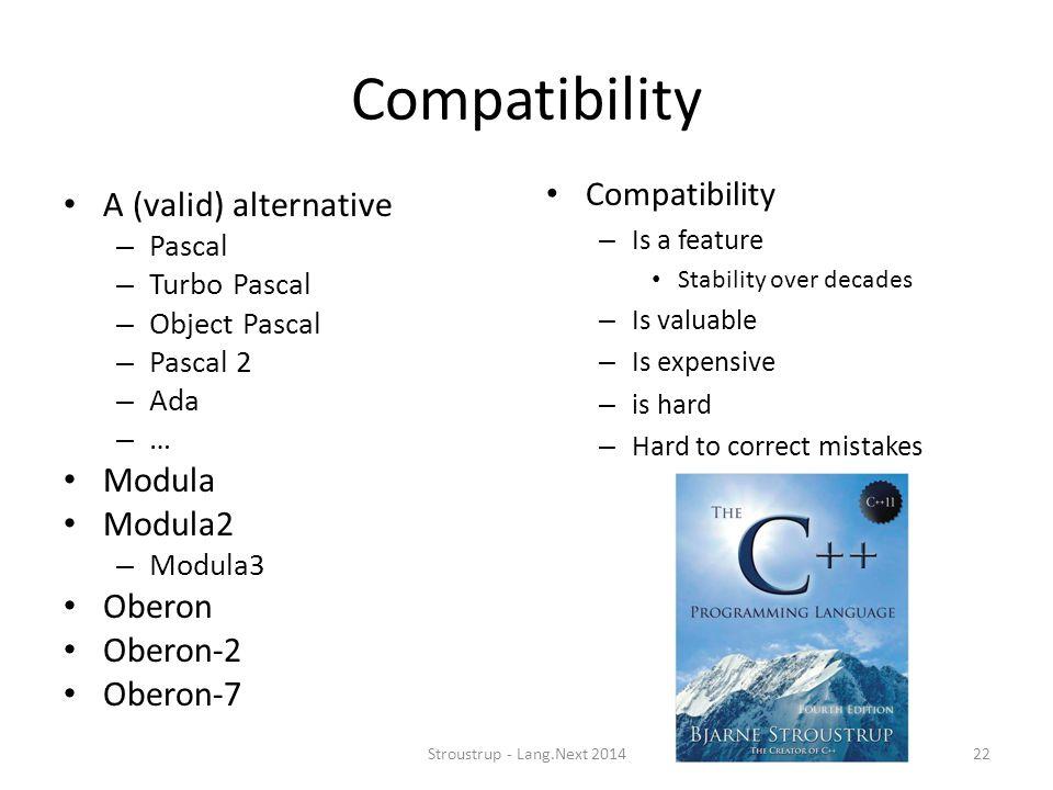 Compatibility A (valid) alternative Modula Modula2 Oberon Oberon-2