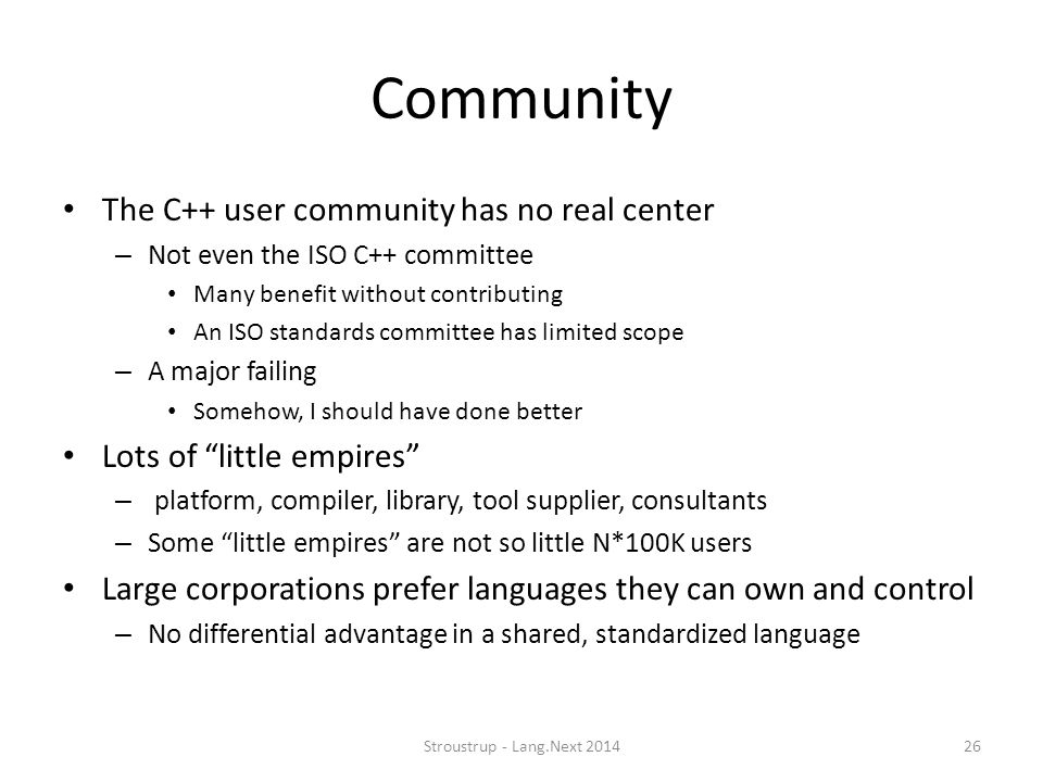 Community The C++ user community has no real center