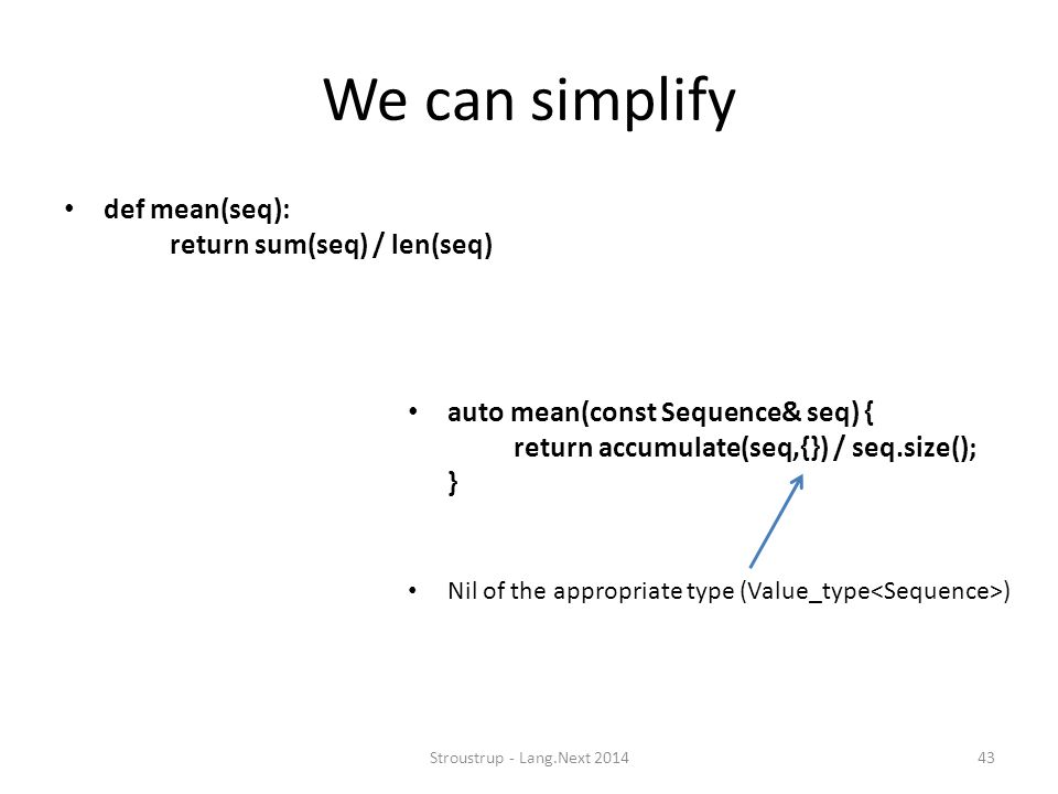 We can simplify def mean(seq): return sum(seq) / len(seq)