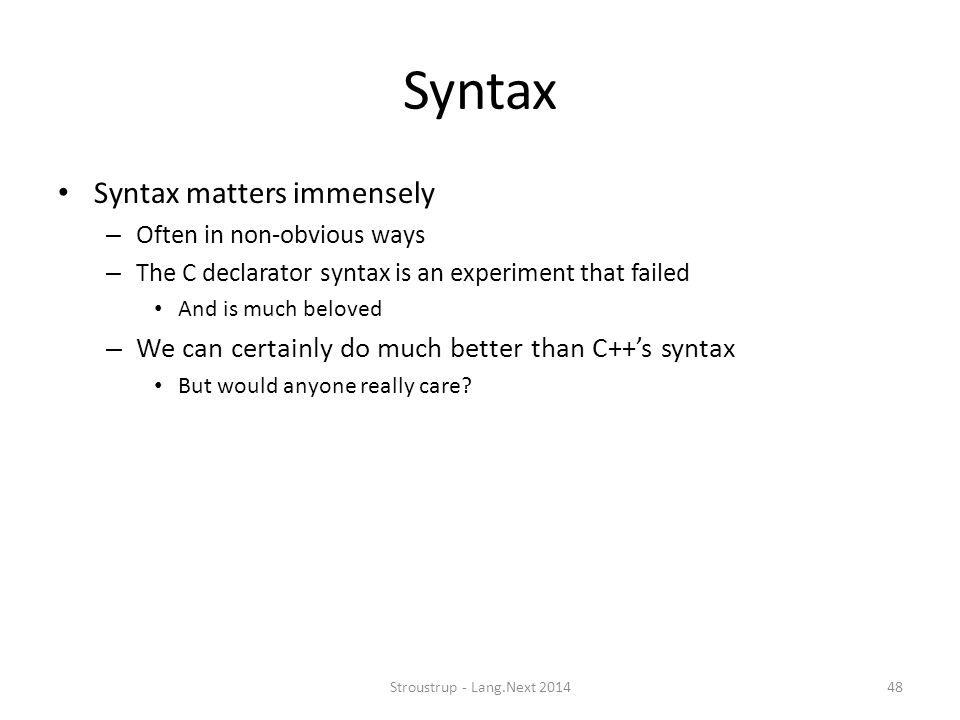 Syntax Syntax matters immensely