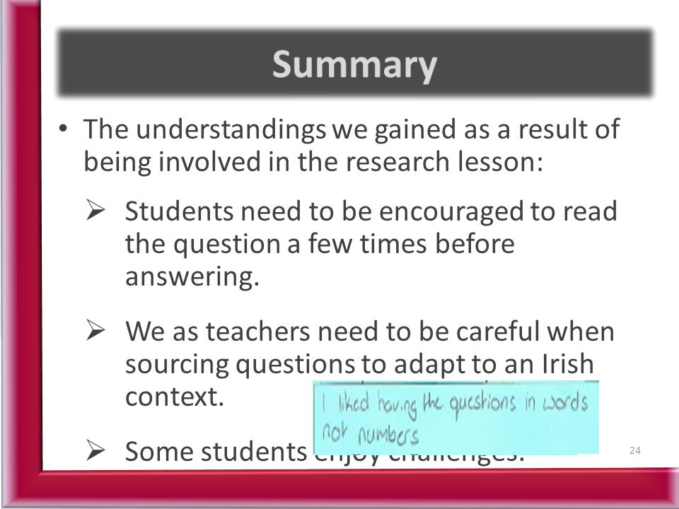 Summary The understandings we gained as a result of being involved in the research lesson:
