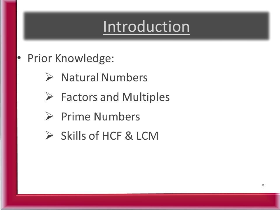 Introduction Prior Knowledge: Natural Numbers Factors and Multiples