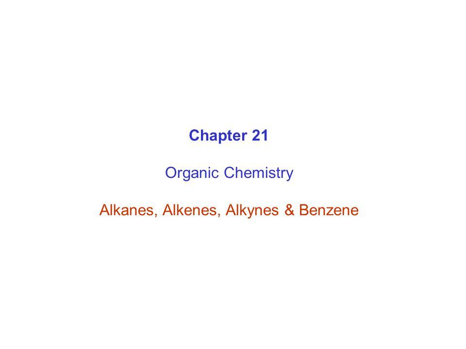 Alkanes, Alkenes, Alkynes & Benzene
