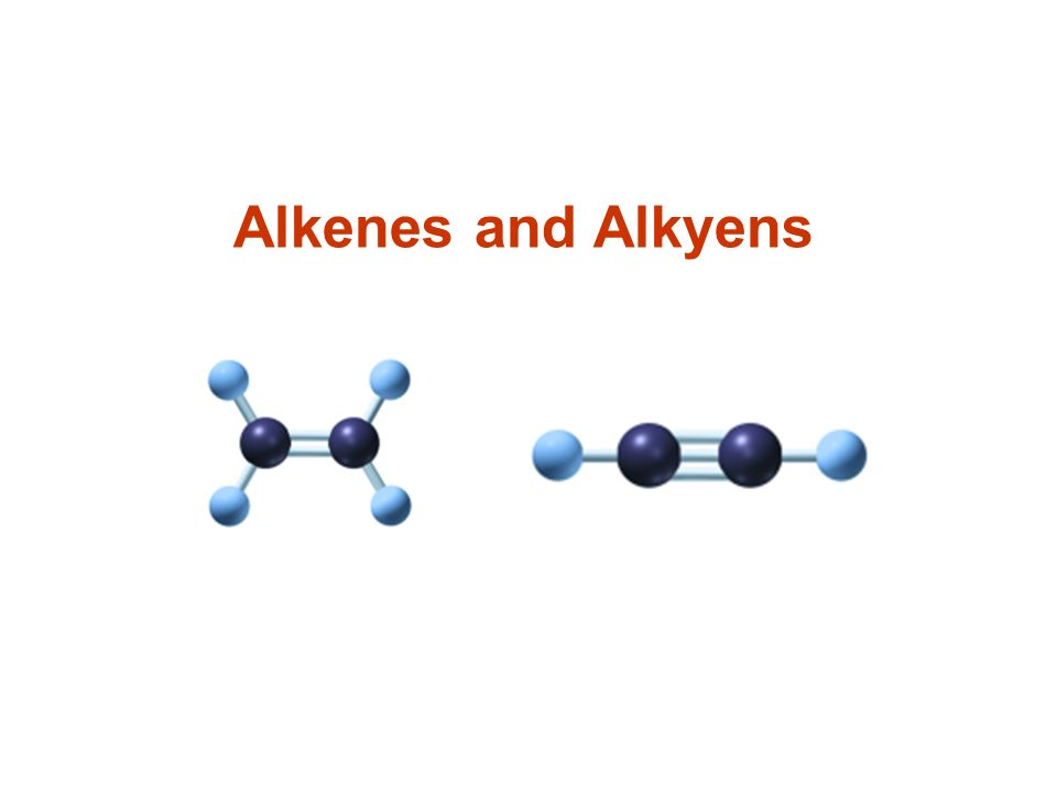 Alkenes and Alkyens