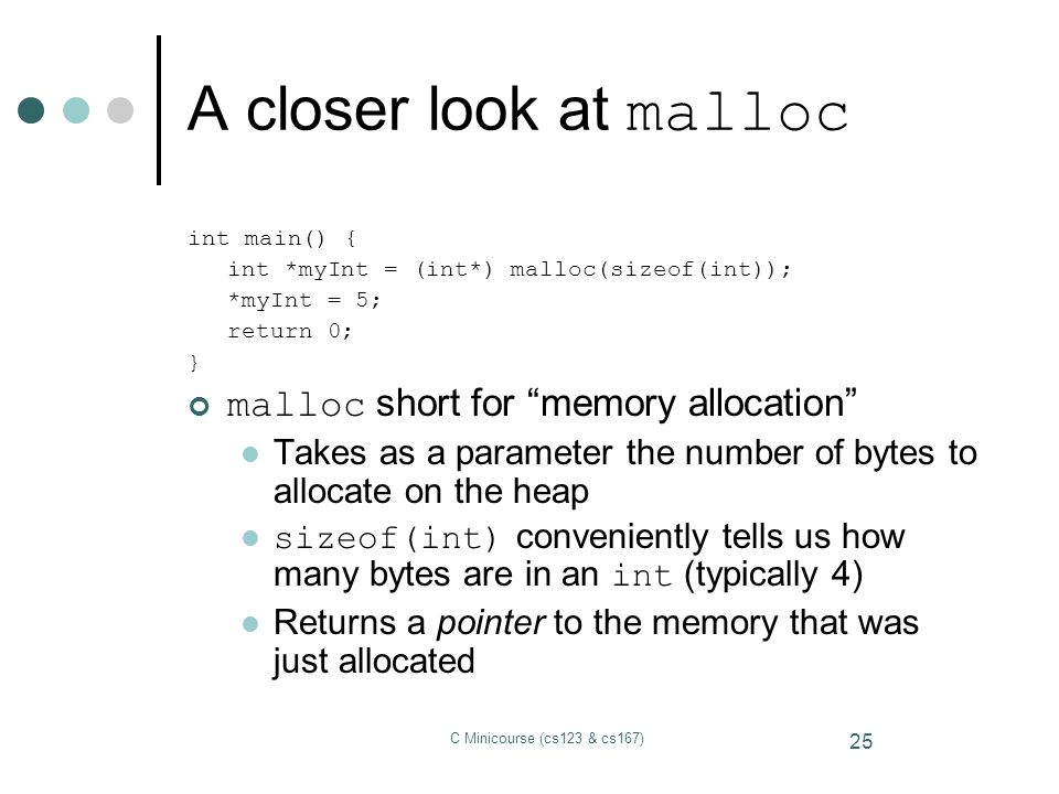 A closer look at malloc malloc short for memory allocation