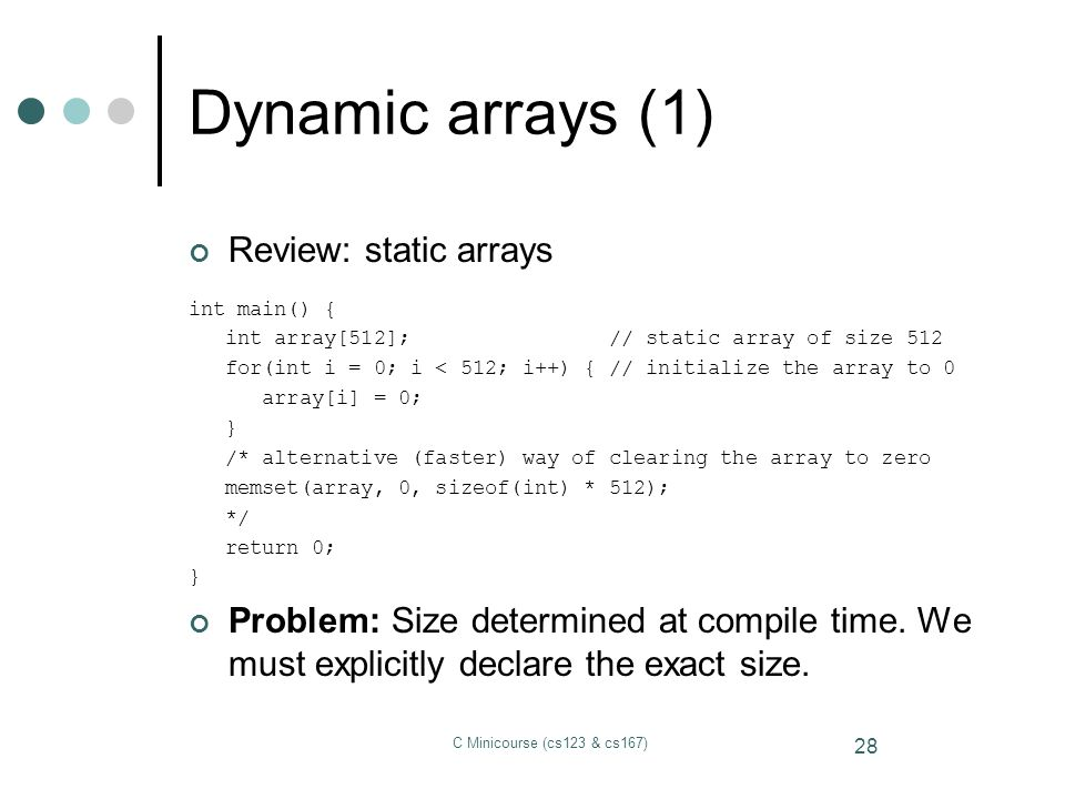 Dynamic arrays (1) Review: static arrays
