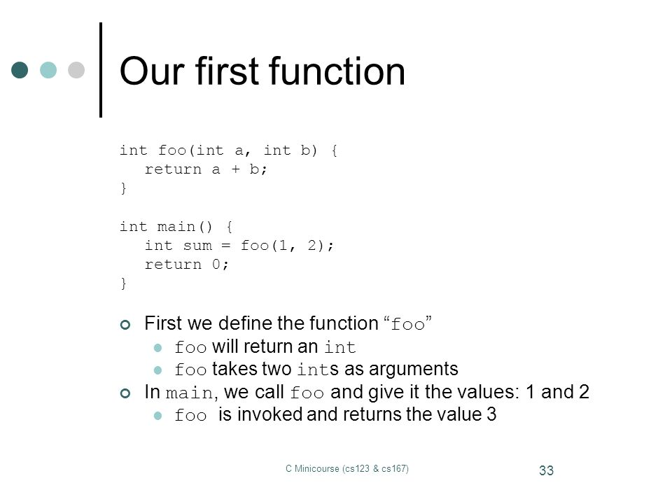 Our first function First we define the function foo