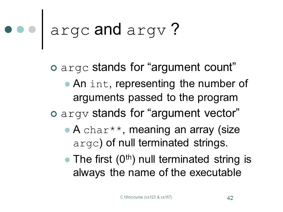 argc and argv argc stands for argument count