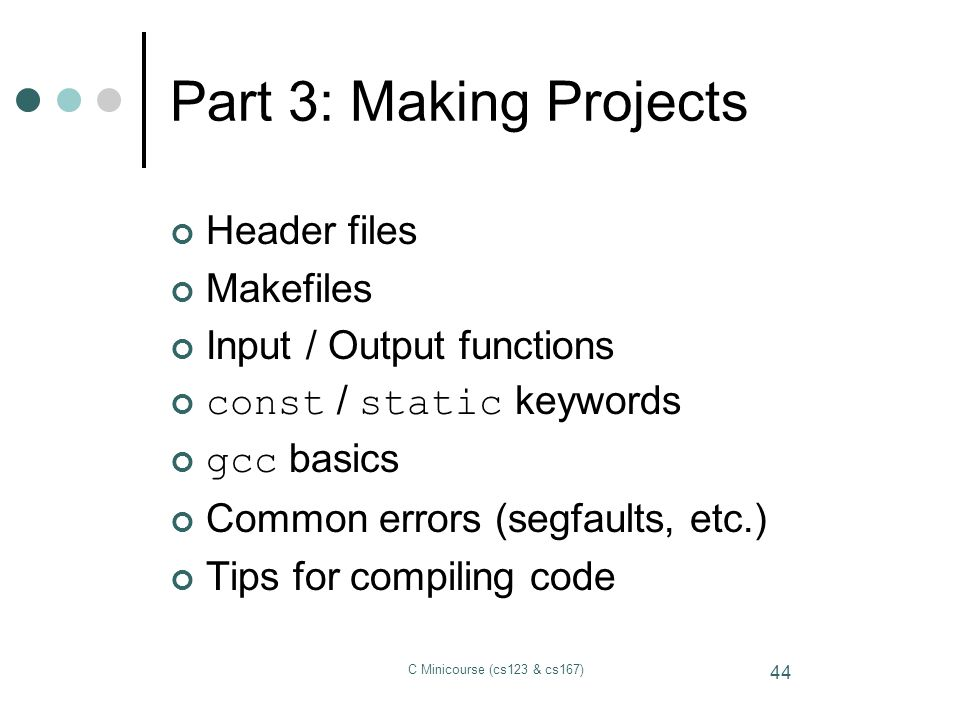 Part 3: Making Projects Header files Makefiles