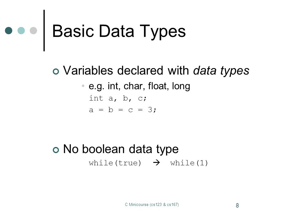 Basic Data Types Variables declared with data types