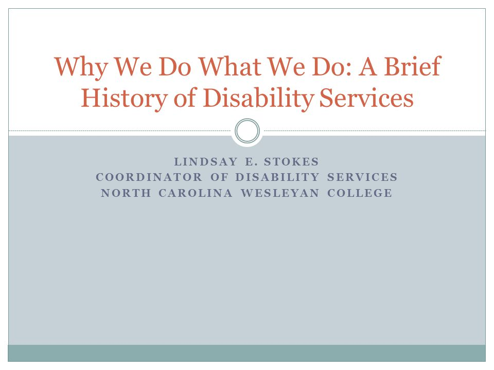 Why We Do What We Do: A Brief History of Disability Services