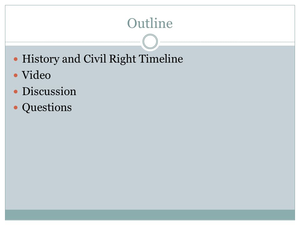 Outline History and Civil Right Timeline Video Discussion Questions