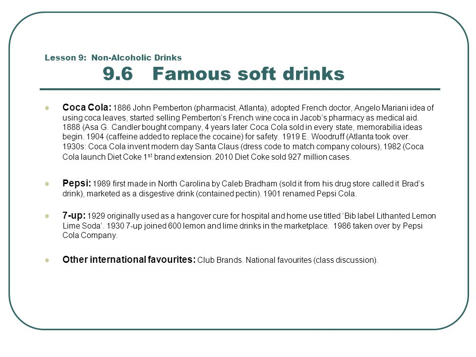 Lesson 9: Non-Alcoholic Drinks 9.6 Famous soft drinks